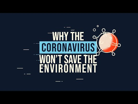 Why Coronavirus won't save the environment | COVID-19 and climate
