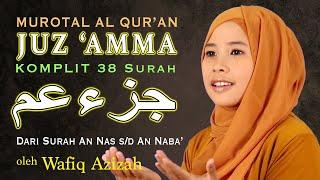 Video MUROTTAL JUZ AMMA - Hj. WAFIQ AZIZAH download MP3, 3GP, MP4, WEBM, AVI, FLV Juni 2018