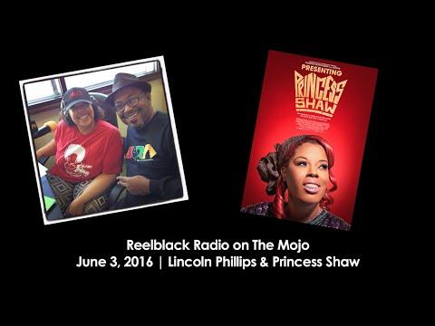 "Reelblack Radio - Princess Shaw & Lincoln ""Tiger"" Phillips (6/3/2016)"