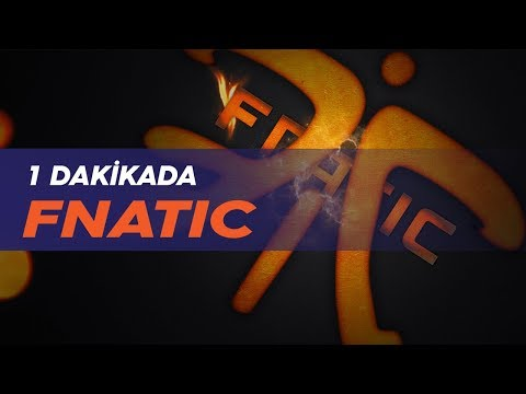 1 Dakikada: Fnatic (FNC)