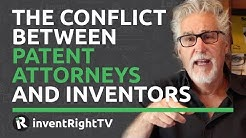 The Conflict Between Patent Attorneys and Inventors