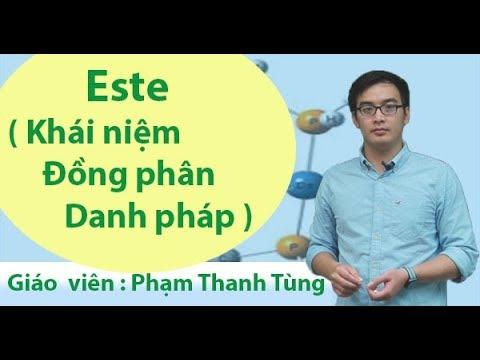 Este (Khái niệm – Đồng phân – Danh pháp) –Hóa 12 Thầy giáo: Phạm Thanh Tùng