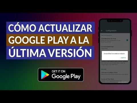 ¿Cómo Actualizar la Google Play Store a la Última Versión? - Gratis y Rápido