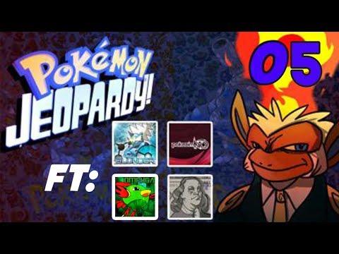 Pokemon Jeopardy #05 w/ chimpact FT. thunderblunder777, pokeaimmd, themrmoet, emvee and omfuga