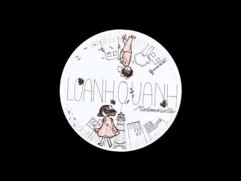 Mademoiselle - Loanh Quanh (Official Audio)