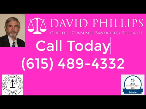 Nashville Bankruptcy Attorney|(615)489-4332|David Phillips|Chapter 7|Chapter 13|Foreclosure|Personal