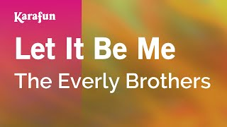 Karaoke Let It Be Me - The Everly Brothers *