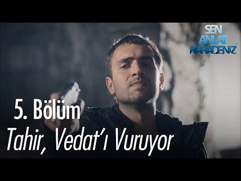 Tahir, Vedat'ı vuruyor - Sen Anlat Karadeniz 5. Bölüm