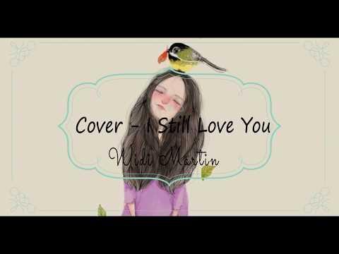 The Overtune - I Still Love You Cover Widi Martin