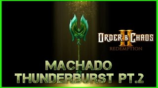 Order and Chaos : 2 Redemption - MACHADO THUNDERBURST PT.2