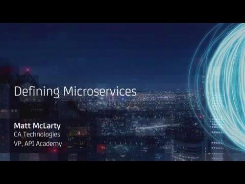 API Academy Microservices Boot Camp @ CA World: Defining Microservices - Matt McLarty