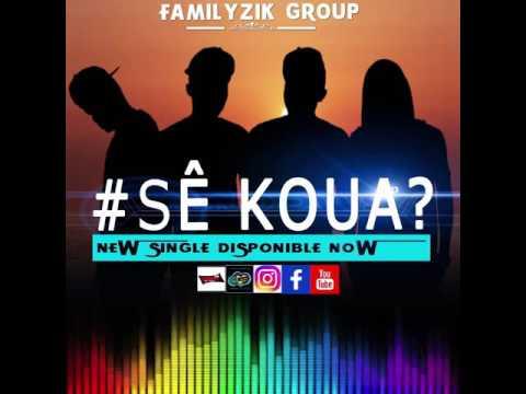 FAMILYZIK GROUP_SÊ KOUA?
