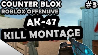 COUNTER-BLOX: ROBLOX OFFENSIVE AK-47 KILL MONTAGE #3