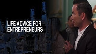 Life Advice For Entrepreneurs
