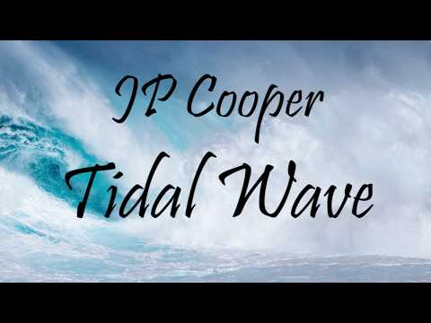 JP Cooper - Tidal Wave (LYRICS)