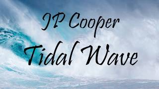 Jp Cooper Tidal Wave LYRICS.mp3