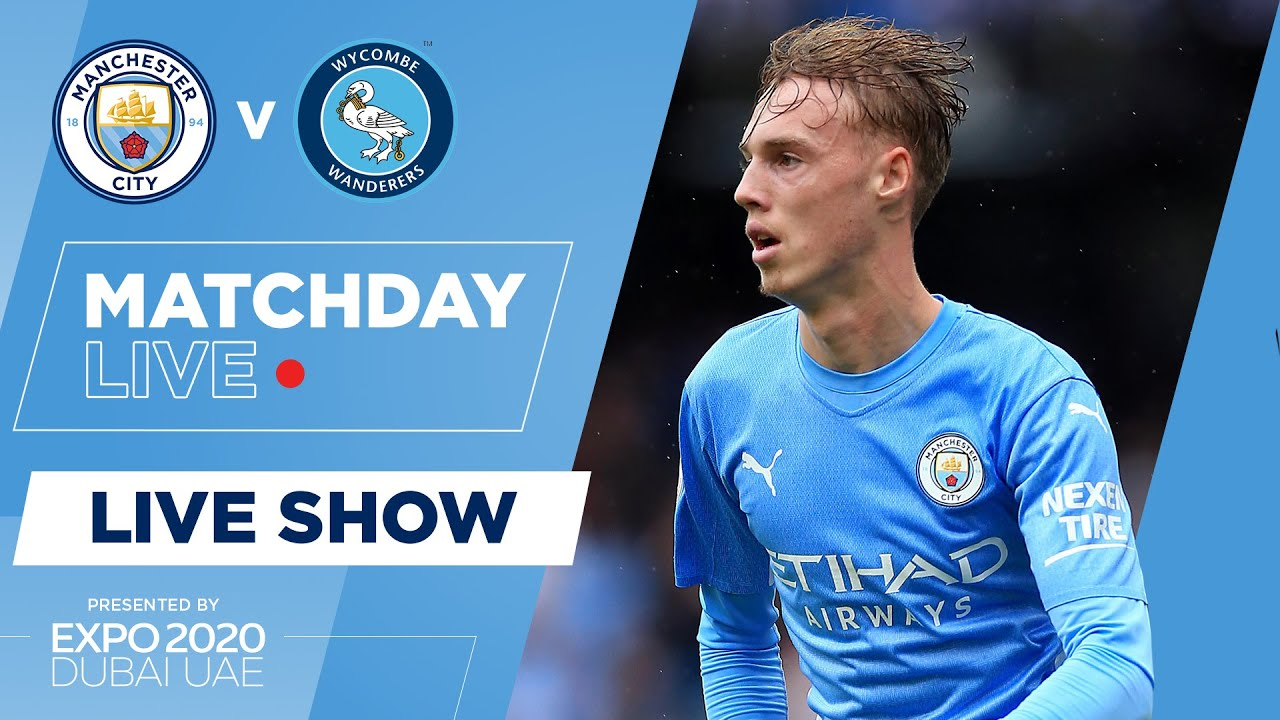 Download LIVE! | MAN CITY v WYCOMBE WANDERERS | CARABAO CUP | MATCHDAY LIVE SHOW