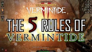THE 5 RULES OF VERMINTIDE! - Vermintide 2 Guide