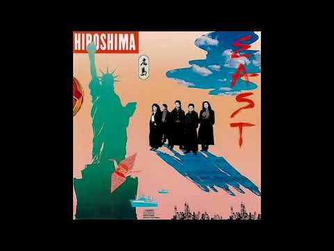 Hiroshima ● 1989 ● East (FULL ALBUM)