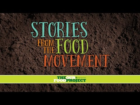 Stories from the Food Movement - FEATURE