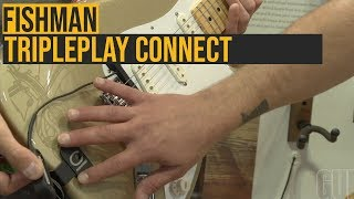 Fishman TriplePlay Connect at Summer NAMM 2019