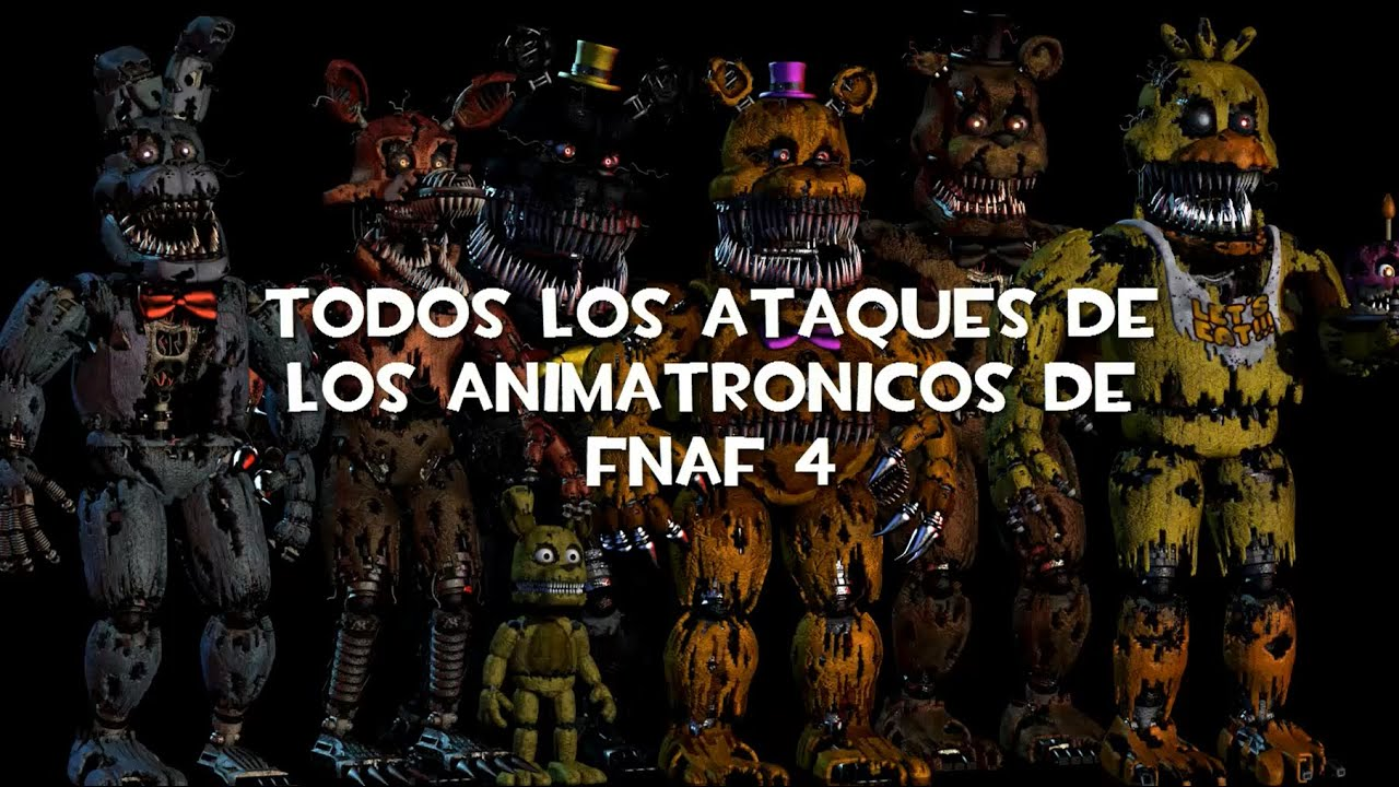 Ataques de los animatr 243 nicos de five nights at freddy s 4 youtube