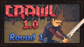 Crawl 1.0 - [Round 1] - The Final Release Is HERE!