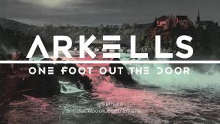 Arkells - One Foot Out the Door