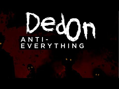 """Ded On: """"Anti-Everything"""" (Commentary)"""