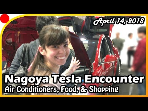 Nagoya Tesla Encounter: Air Conditioners, Food, and Shopping (April 14, 2018)