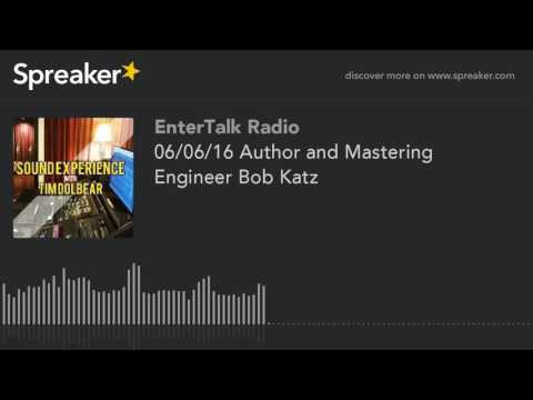 06/06/16 Author and Mastering Engineer Bob Katz