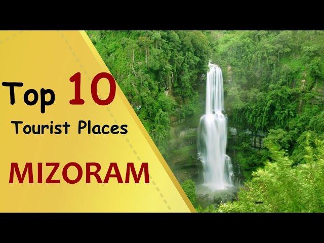 """MIZORAM"" Top 10 Tourist Places   Mizoram Tourism"