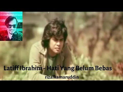 Latiff Ibrahim - Hati Yang Belum Bebas