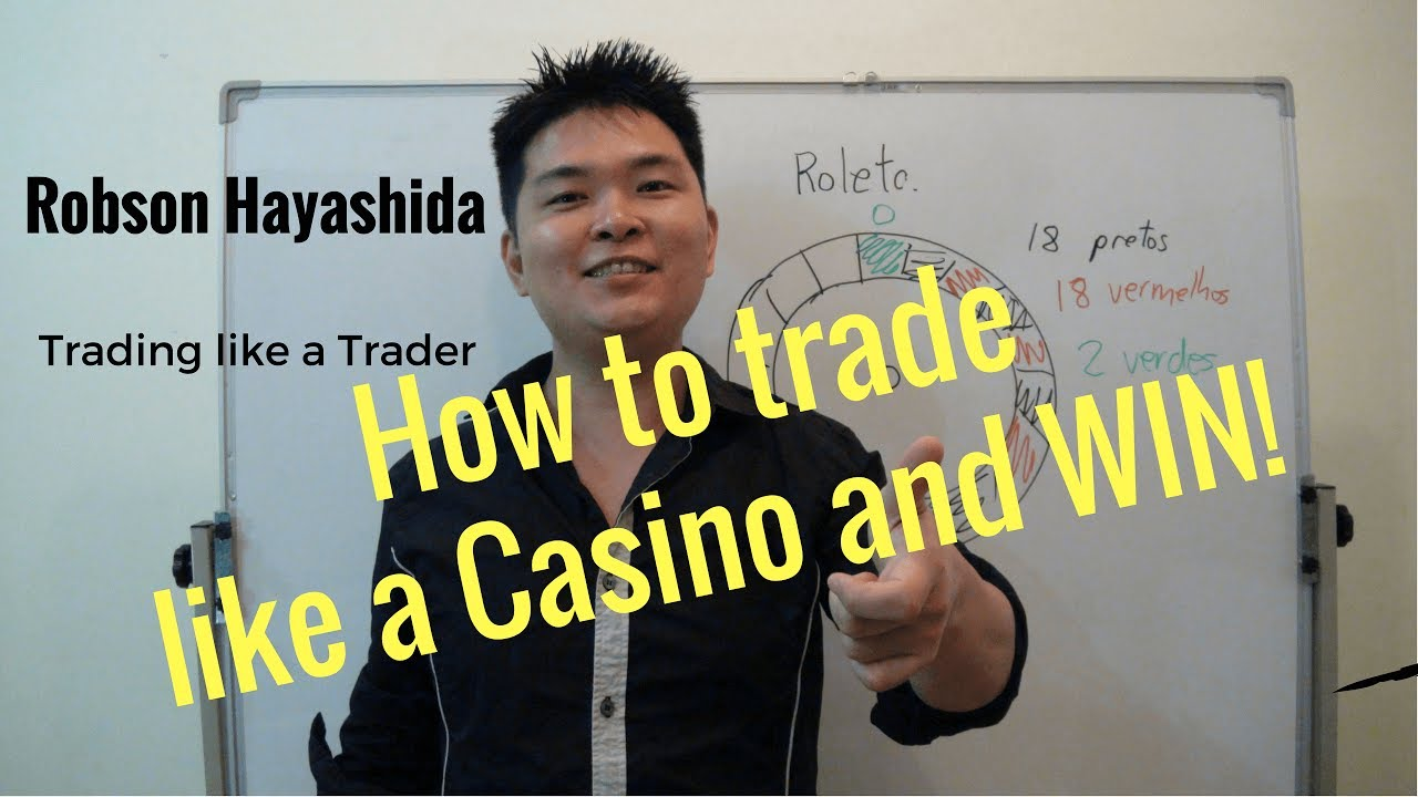 TRADING LIKE A TRADER: HOW TO TRADE LIKE A CASINO AND WIN ...