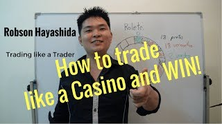TRADING LIKE A TRADER: HOW TO TRADE LIKE A CASINO AND WIN!  BY RICH JAP