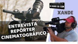 Baixar Conversa com Xande Unger - Reporter Cinematográfico