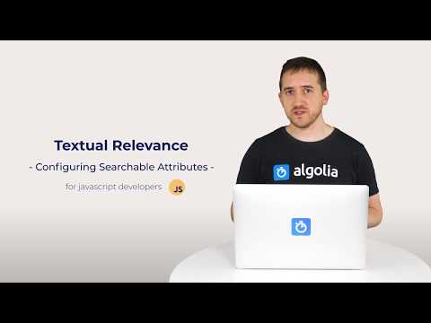 Algolia Build 101 - Configuring Textual Relevance for Javascript developers