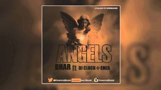 Bhar - Angels (feat. DJ Clock & Emza)