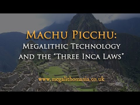 Machu Picchu: Megalithic Technology & the 'Three Inca Laws' - Brien Foerster & Hugh Newman