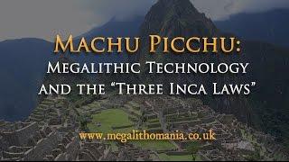 Machu Picchu: Megalithic Technology & the