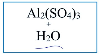 Equation for Al2(SO4)3 + H2O     (Aluminum sulfate + Water)
