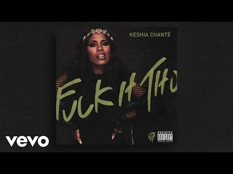 Keshia Chanté - Fuck It Tho (Audio)