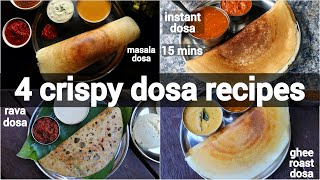 4 must try crispy dosa recipes for morning breakfast | easy & tasty dosa recipes | healthy dosa
