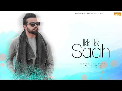 Ikk Ikk Saah (Lyrical Audio) Miel | Punjabi Lyrical Audio 2017 | White Hill Music