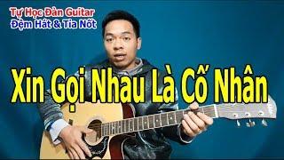 Tự Học Đàn Guitar: Xin Gọi Nhau Là Cố Nhân Bolero Hướng Dẫn Tỉa Nốt Solo Giai Điệu
