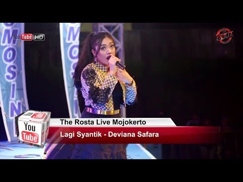 Lagi Syantik - Deviana Safara - The Rosta Live Mojokerto 2018