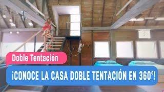 ¡Conoce la casa Doble Tentación en 360°! / Mega