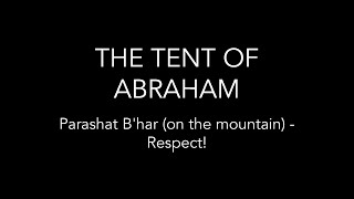 Parashat B'har (on the mountain) - Respect!