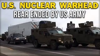 US NUCLEAR WARHEAD REAR ENDED BY US ARMY