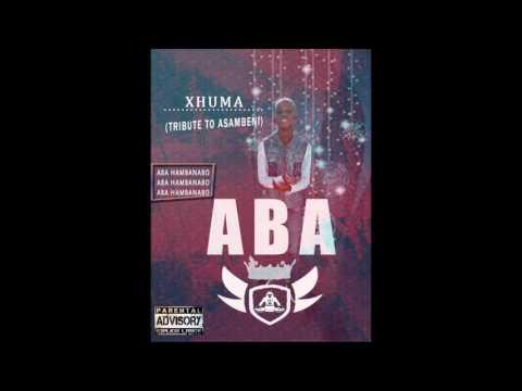 ABA  - Xhuma (Tribute to Asambeni)
